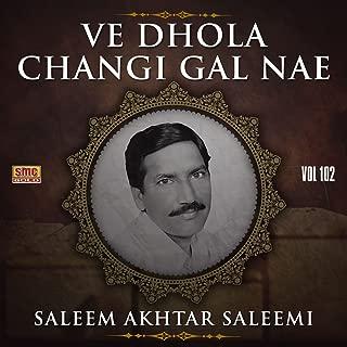 Ve Dhola Changi Gal Nae, Vol. 102