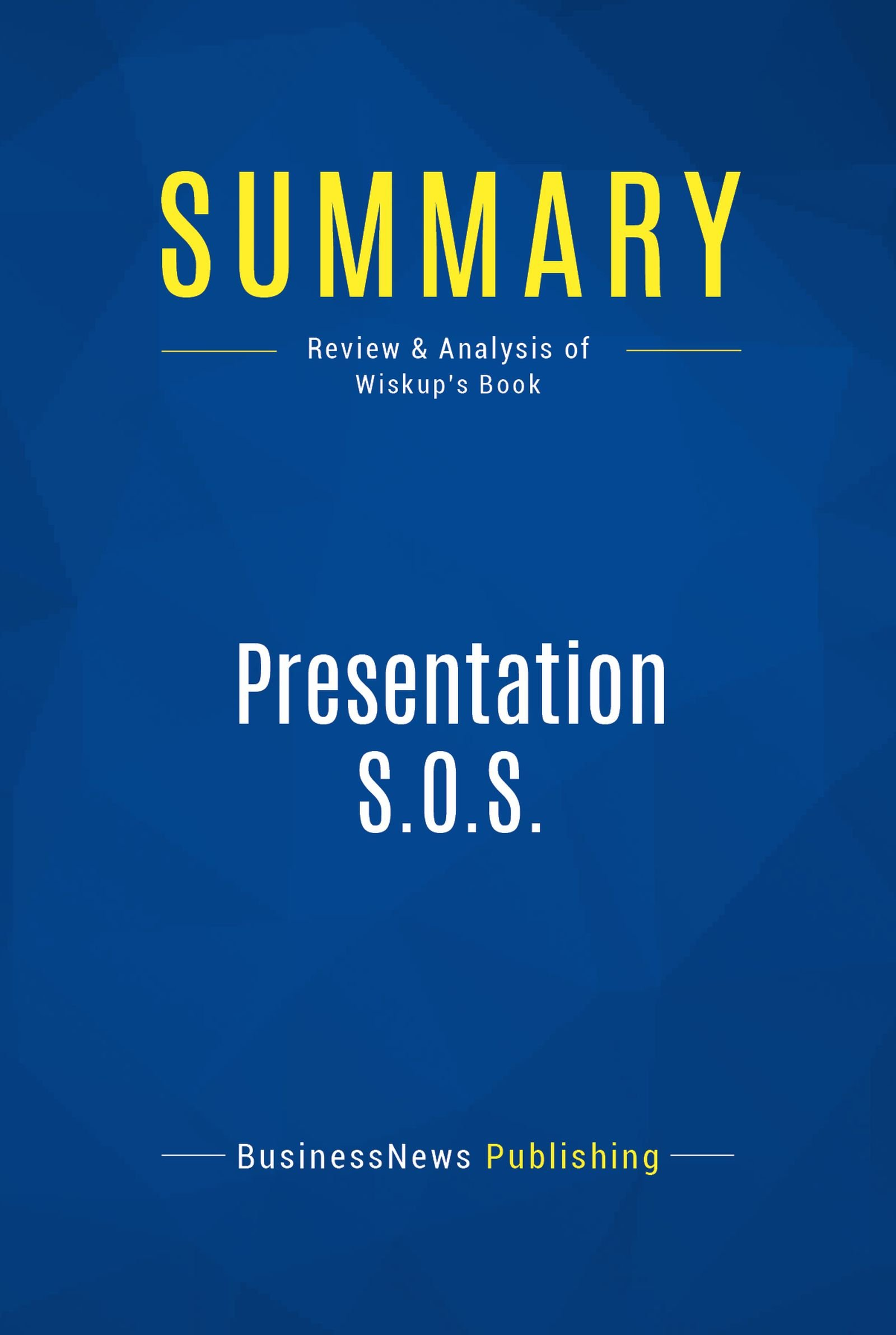 Summary: Presentation S.O.S.: Review and Analysis of Wiskup's Book