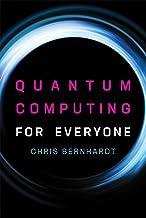 Quantum Computing for Everyone (Mit Press)