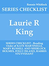 Laurie R King - SERIES CHECKLIST - Reading Order of KATE MARTINELLI, MARY RUSSELL AND SHERLOCK HOLMES, FOLLY ISLAND, HARRIS STUYVESANT