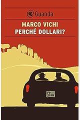 Perché dollari?: Un'indagine del commissario Bordelli Formato Kindle