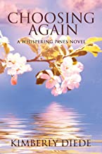Choosing Again: A Whispering Pines Novel (Celia's Gifts)