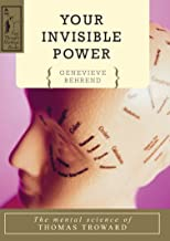 Your Invisible Power: The Mental Science of Thomas Troward