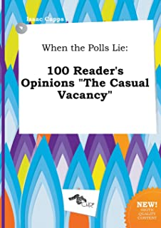 When the Polls Lie: 100 Reader's Opinions the Casual Vacancy