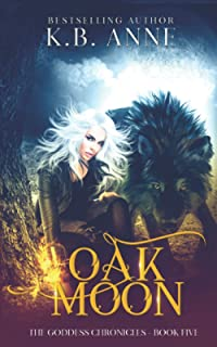 Oak Moon (The Goddess Chronicles)
