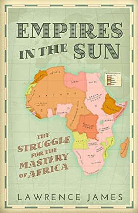 Empires in the Sun: The Struggle for the Mastery of Africa
