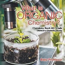 What is Organic Chemistry? Chemistry Book 4th Grade | Children's Chemistry Books