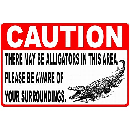8 x 12 Use Indoor//Outdoor Durable Metal Sign Great Gift and Decor for Cabin and Lake House Under $20 Metal Sign Beware of Alligators
