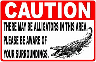 Fsdva Safety Sign Notice Danger Warning 8x12 Tin Sign Decor Caution There May Be Alligators in Area Sign