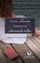 Afinal, Larissa Tornou-Se Inteiramente Mulher