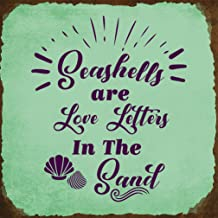 Aluminum Metal Sign Ocean & Beach Seashells are Love Letters in The Sand Nature Novelty Square Wall Art - Chill/Brown, 12