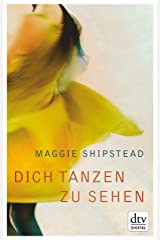 Dich tanzen zu sehen: Roman (German Edition) Kindle Edition