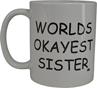 Rogue River Funny Coffee Mug Wolds Okayest Sister Novelty Cup Great Gift Idea For Office Gag White Elephant Gift Humor (Sister)