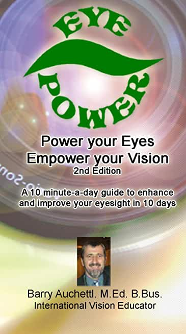 Eye Power: Power your Eyes, Empower your Vision (English Edition)