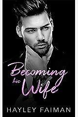 Becoming his Wife (Zanetti Famiglia Book 6) Kindle Edition