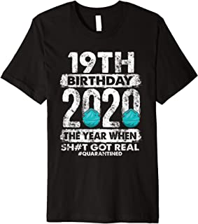 19th Birthday 2020 The Year Shit Got Real 19 years old Premium T-Shirt
