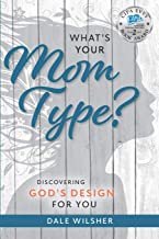 What's Your Mom Type?: Discovering God's Design for You