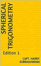 Spherical Trigonometry: Edition 1 (Nutshell Series Book 8)