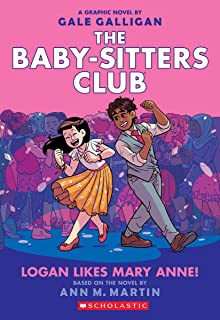 Baby-Sitters Club Graphic Novel # 8: Logan Likes Mary Ann!