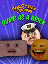 Clip: Annoying Orange - Dumb as a Brick