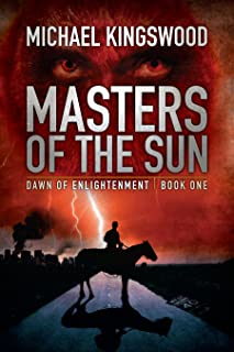 Masters of the Sun (Dawn of Enlightenment, Book One)