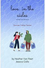 Love in the Aisles (Sunrise Valley Book 1) Kindle Edition