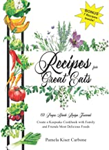 Recipes for Great Eats: 150 Blank Recipe Journal to Create a Keepsake Cookbook with Family and Friends Most Delicious Foods