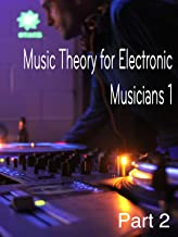 Music Theory For Electronic Musicians, Part 2