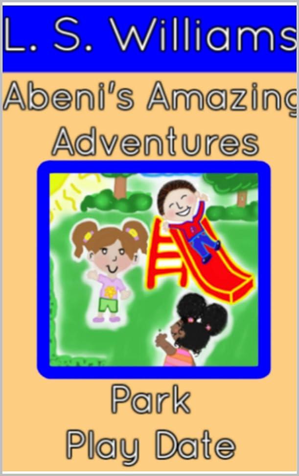 罰シチリア利点Abeni's Amazing Adventures: Park Play Date (English Edition)