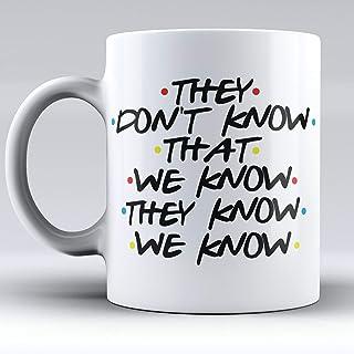 Cashmeera Printd Mug - They don't know, Friends Gift Mug