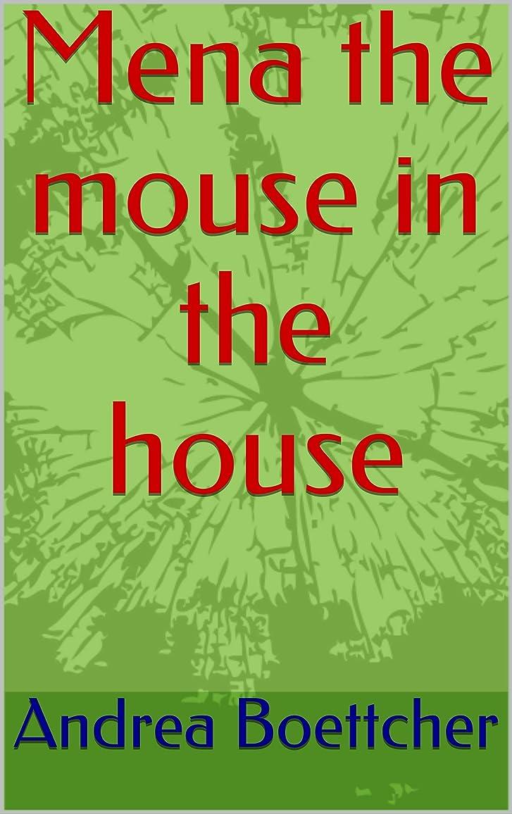 消去穀物永久にMena the mouse in the house (English Edition)