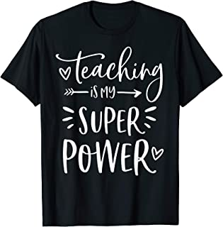 Teacher Shirts - Teaching Is My Super Power - Teacher Gifts