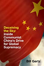 Deceiving the Sky: Inside Communist China's Drive for Global