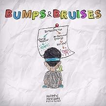 Bumps & Bruises [Explicit]