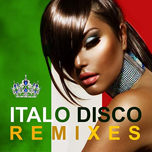 Italo Disco The Best Remixes by Various artists on Amazon Music