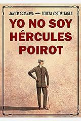 YO NO SOY HÉRCULES POIROT: Un homenaje a las novelas clásicas de detectives (Los casos de Agatha Christie nº 1) (Spanish Edition) Kindle Edition