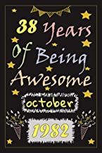38 years of being awesome October 1982: Happy 38th Birthday 38 Years Old Gift Ideas for Boys, Girls, women, husband ,men, ...