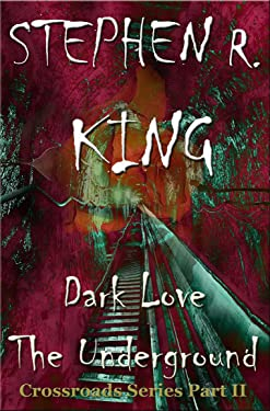 Dark Love The Underground (The Crossroads Series Book 2)