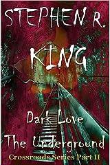 Dark Love The Underground (The Crossroads Series Book 2) Kindle Edition