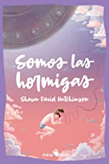 Somos las hormigas: (We Are The Ants) (KAKAO LARGE nº 4) (Spanish Edition) Kindle Edition