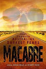 Macabre: A Journey through Australia's Darkest Fears Kindle Edition