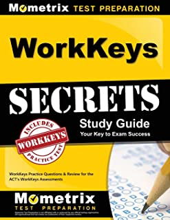 WorkKeys Secrets Study Guide: WorkKeys Practice Questions & Review for the ACT's WorkKeys Assessments (Mometrix Secrets Study Guides)