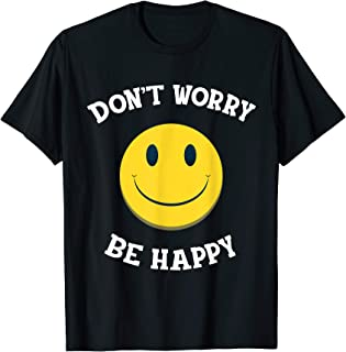 Best don t be happy worry t shirt Reviews