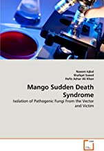 Mango Sudden Death  Syndrome: Isolation of Pathogenic Fungi From the Vector and Victim