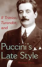 Il Trittico, Turandot, and Puccini's Late Style (Musical Meaning and Interpretation)