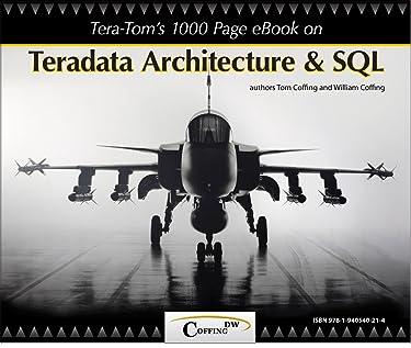 Tera-Tom's 1000 Page e-Book on Teradata Architecture and SQL