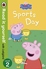 Peppa Pig: Sports Day - Read it yourself with Ladybird: Level 2 Kindle Edition