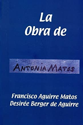 La Obra de Antonia Matos (Spanish Edition)