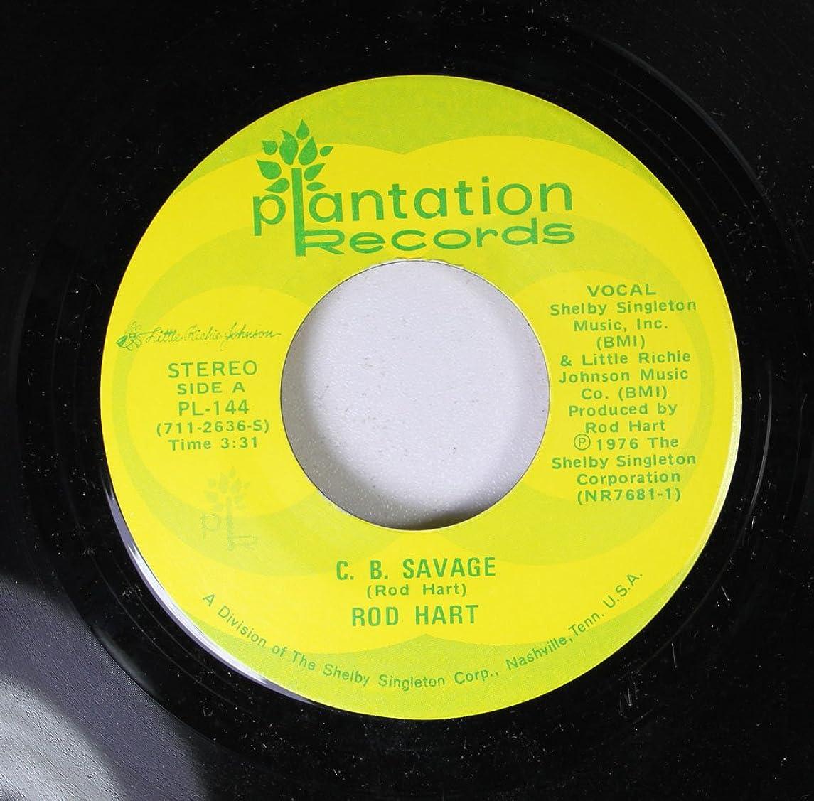 Rod Hart 45 RPM C.B. SAVAGE / BETTER OFF GONE