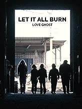 Let It All Burn